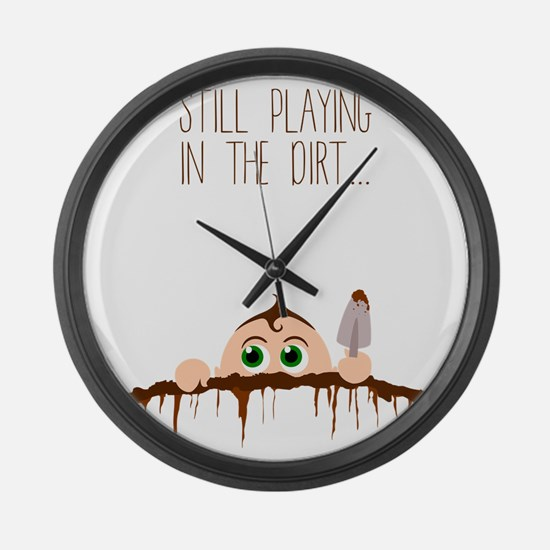 Still playing in the dirt Large Wall Clock
