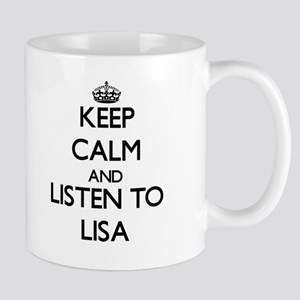 Keep Calm and listen to Lisa Mugs