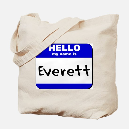 hello my name is everett Tote Bag