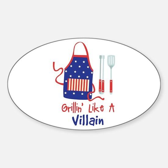 Grillin Like A Villain Decal
