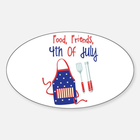 Food,Friends, 4th of july Decal