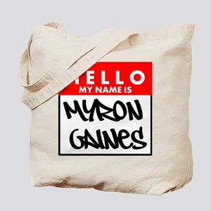 Hello My Name Is Myron Gaines Tote Bag