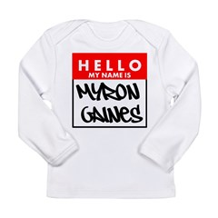 Hello My Name Is Myron Gaines Long Sleeve T-Shirt