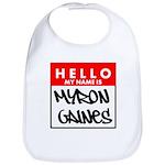 Hello My Name Is Myron Gaines Bib