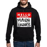 Hello My Name Is Myron Gaines Hoodie