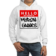 Hello My Name Is Myron Gaines Hoodie