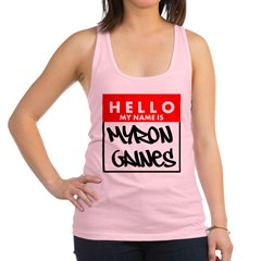 Hello My Name Is Myron Gaines Racerback Tank Top