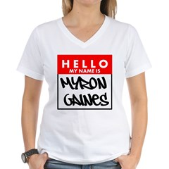 Hello My Name Is Myron Gaines T-Shirt