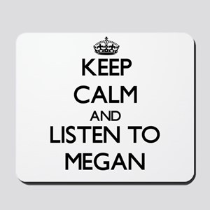 Keep Calm and listen to Megan Mousepad