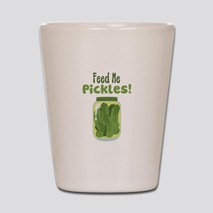 Feed Me Pickles! Shot Glass