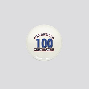 Will act 100 when i feel it Mini Button