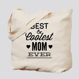 Best & Coolest Mom Ever Tote Bag