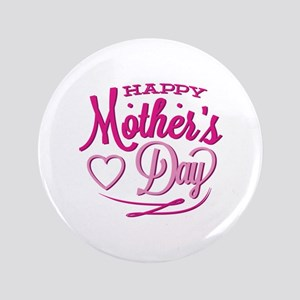 """Happy Mother's Day 3.5"""" Button"""