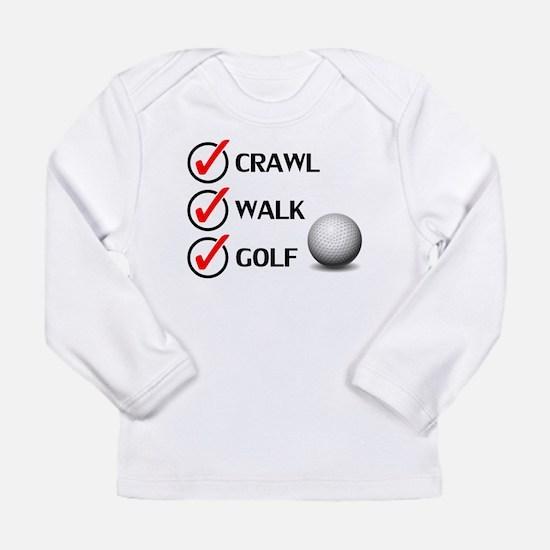 Crawl Walk Golf Long Sleeve T-Shirt