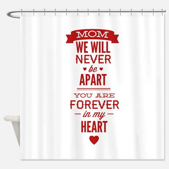 You Are Forever In My Heart Shower Curtain