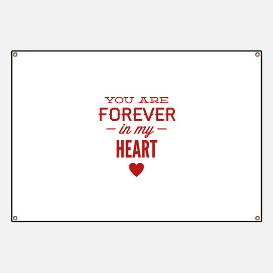 You Are Forever In My Heart Banner
