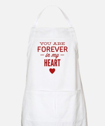You Are Forever In My Heart Apron