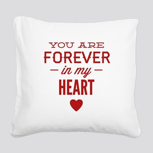 You Are Forever In My Heart Square Canvas Pillow