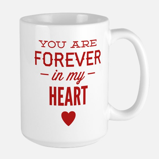 You Are Forever In My Heart Large Mug