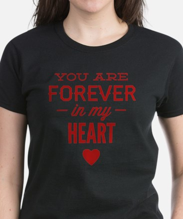 You Are Forever In My Heart Women's Dark T-Shirt