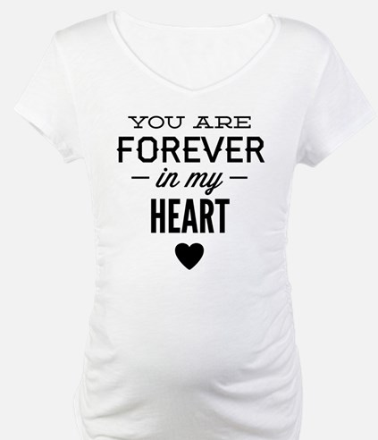 You Are Forever In My Heart Shirt