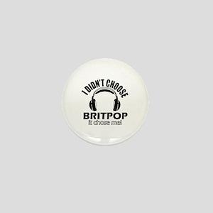 I didn't choose BRITPOP Mini Button