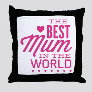The Best Mum In The World Throw Pillow