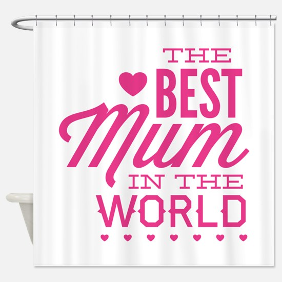 The Best Mum In The World Shower Curtain
