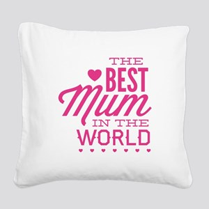 The Best Mum In The World Square Canvas Pillow