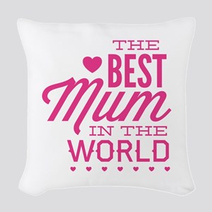 The Best Mum In The World Woven Throw Pillow