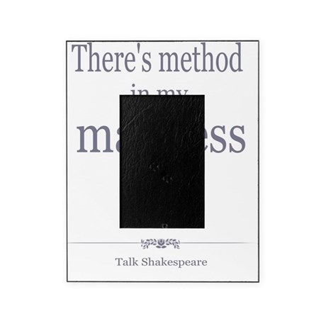 Theres Method In My Madness Picture Frame By Listing Store 117766075