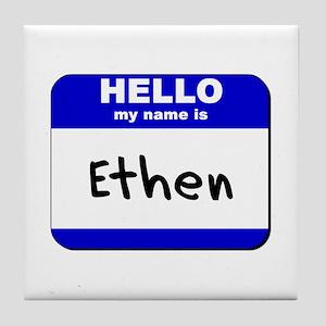 hello my name is ethen  Tile Coaster