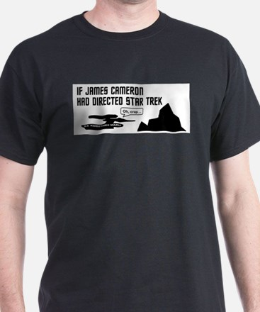 If James Cameron Had Directed Star Trek T-Shirt