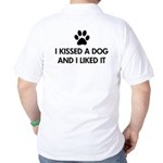 I kissed a dog and I liked it Golf Shirt