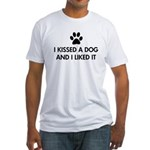 I kissed a dog and I liked it Fitted T-Shirt