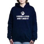 I kissed a dog and I liked it Hooded Sweatshirt