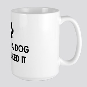 I kissed a dog and I liked it Large Mug