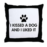 I kissed a dog and I liked it Throw Pillow