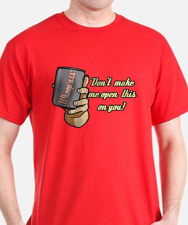 Can of Whoopass T-Shirt