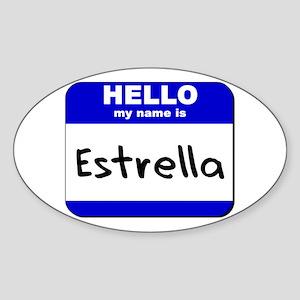 hello my name is estrella Oval Sticker