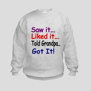 Saw it, liked it, told Grandpa, got it! Sweatshirt
