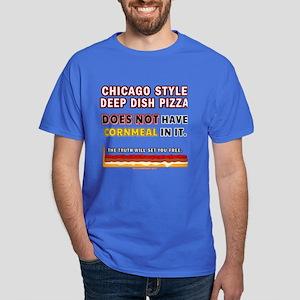 Real Deep Dish - NO CORN MEAL! Dark T-Shirt