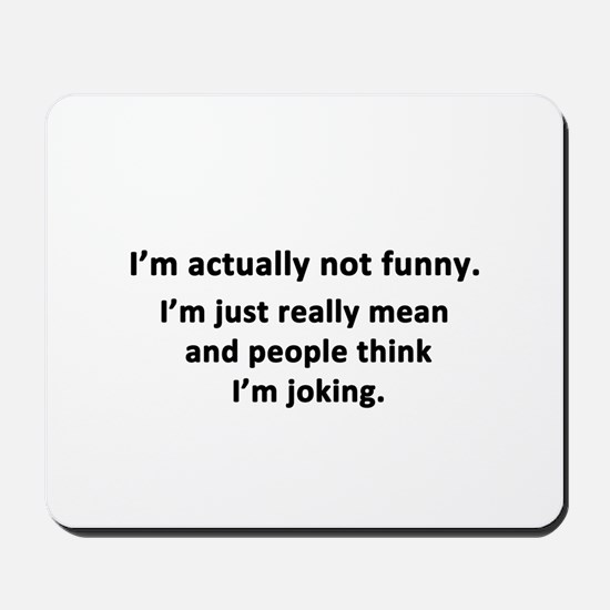 I'm Actually Not Funny Mousepad