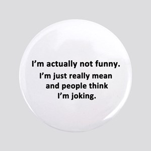 "I'm Actually Not Funny 3.5"" Button"