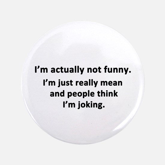 """I'm Actually Not Funny 3.5"""" Button"""
