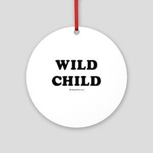 Wild Child / Baby Humor Ornament (Round)