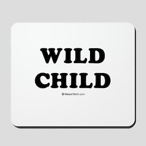 Wild Child / Baby Humor Mousepad