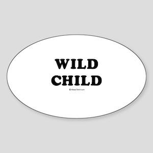 Wild Child / Baby Humor Oval Sticker