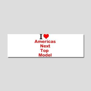 I Love Americas Next Top Model Car Magnet 10 x 3