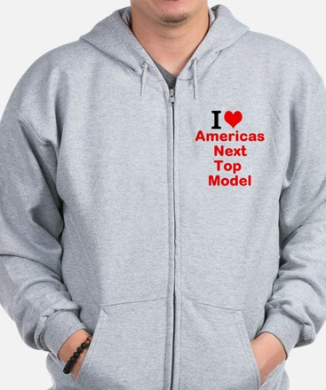 I Love Americas Next Top Model Zip Hoodie